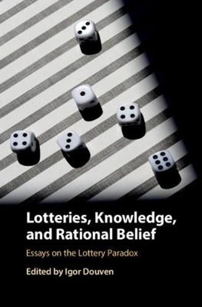 Lotteries, Knowledge, and Rational Belief - Igor Douven