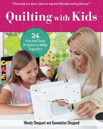 Quilting with Kids - Wendy Sheppard
