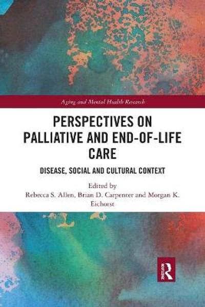 Perspectives on Palliative and End-of-Life Care - Rebecca S Allen
