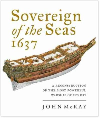 Sovereign of the Seas, 1637 - John McKay