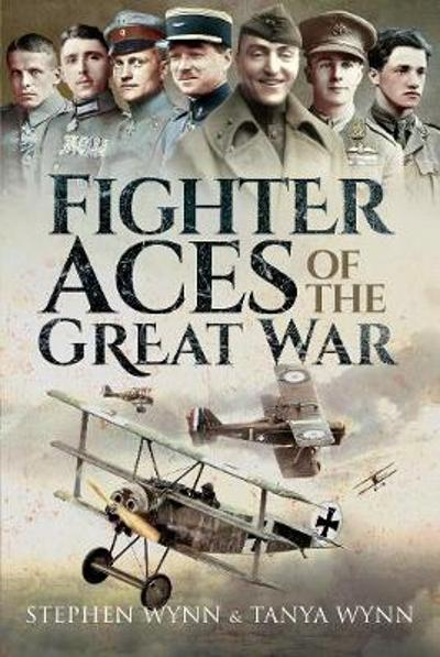 Fighter Aces of the Great War - Stephen Wynn