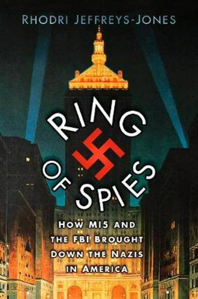Ring of Spies - Rhodri Jeffreys-Jones