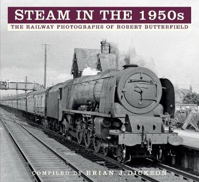 Steam in the 1950s - Brian J. Dickson