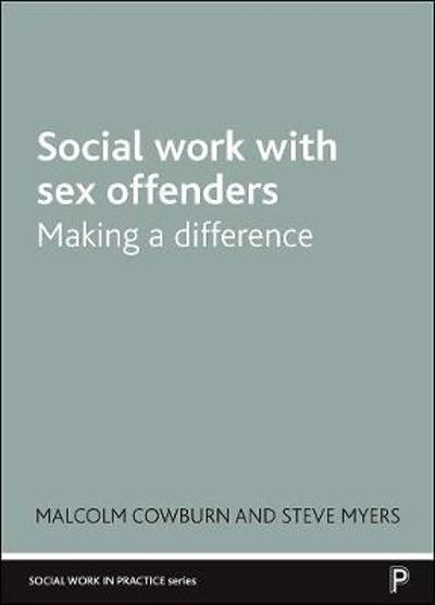 Social Work with Sex Offenders - Malcolm Cowburn
