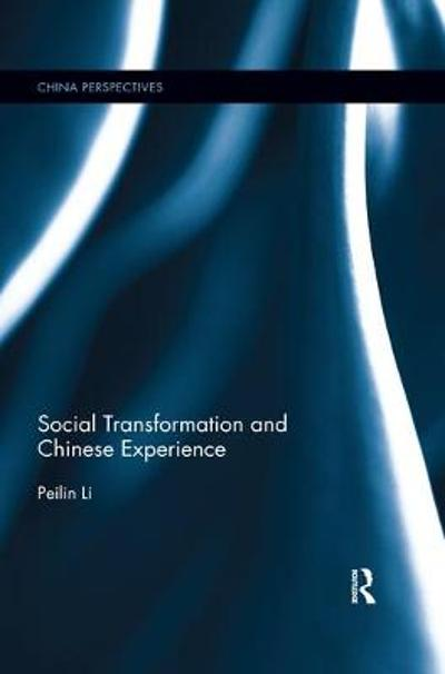 Social Transformation and Chinese Experience - Peilin Li