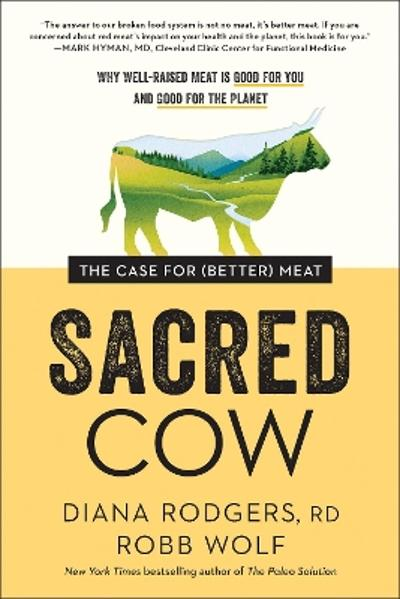 Sacred Cow - Diana Rodgers