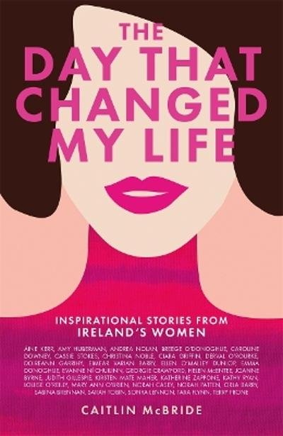 The Day That Changed My Life - Caitlin McBride