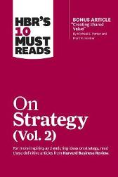 HBR's 10 Must Reads on Strategy, Vol. 2 - Harvard Business Review