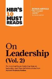 HBR's 10 Must Reads on Leadership, Vol. 2 - Harvard Business Review