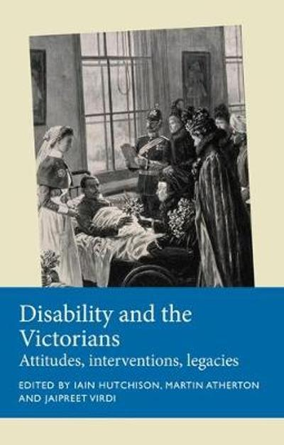 Disability and the Victorians - Iain Hutchison