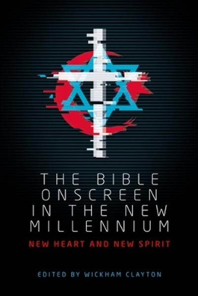 The Bible Onscreen in the New Millennium - Wickham Clayton