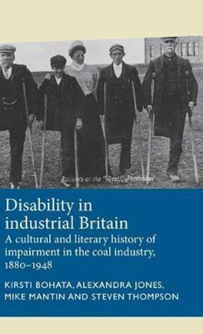 Disability in Industrial Britain - Kirsti Bohata