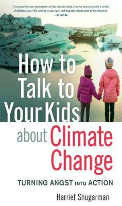 How to Talk to Your Kids About Climate Change - Harriet Shugarman