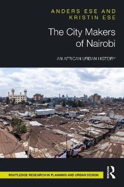 The City Makers of Nairobi - Anders Ese