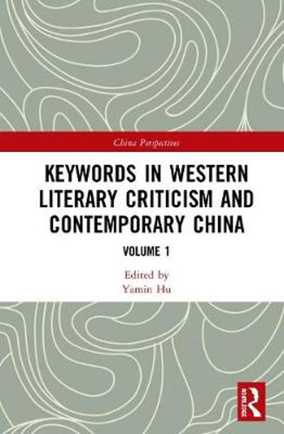 Keywords in Western Literary Criticism and Contemporary China - Yamin Hu