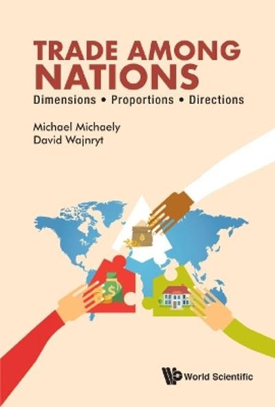 Trade Among Nations: Dimensions; Proportions; Directions - Michael Michaely