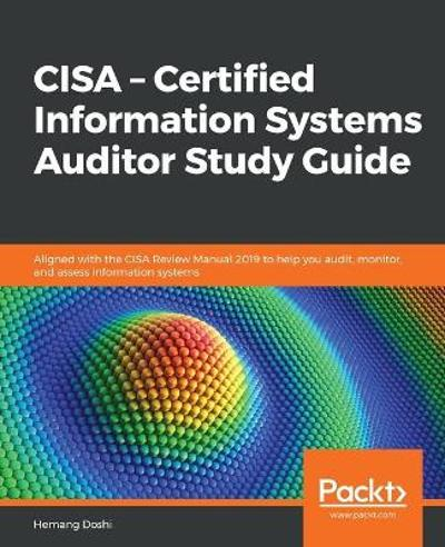 CISA - Certified Information Systems Auditor Study Guide - Hemang Doshi