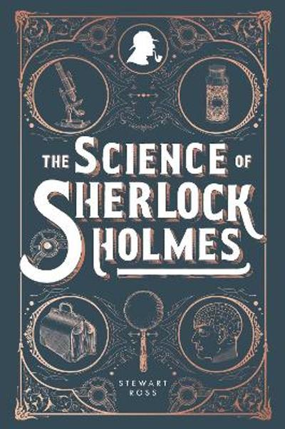 The Science of Sherlock Holmes - Stewart Ross