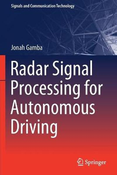 Radar Signal Processing for Autonomous Driving - Jonah Gamba