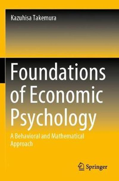 Foundations of Economic Psychology - Kazuhisa Takemura