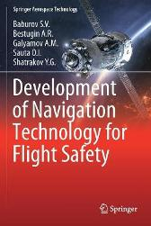 Development of Navigation Technology for Flight Safety - Baburov S.V. Bestugin A.R. Galyamov A.M. Sauta O.I. Shatrakov Y.G.