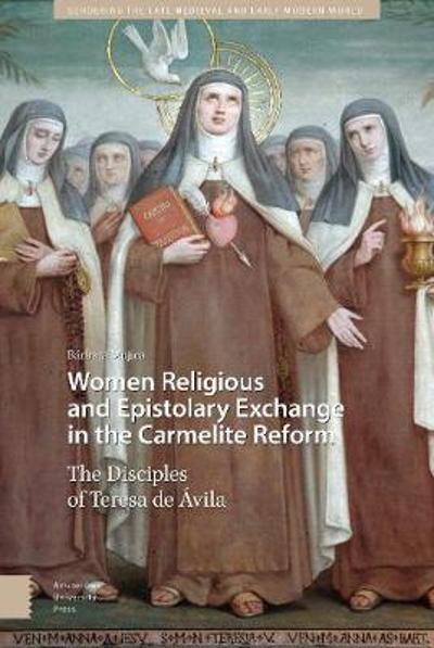Women Religious and Epistolary Exchange in the Carmelite Reform - PROF. DR. Barbara Mujica