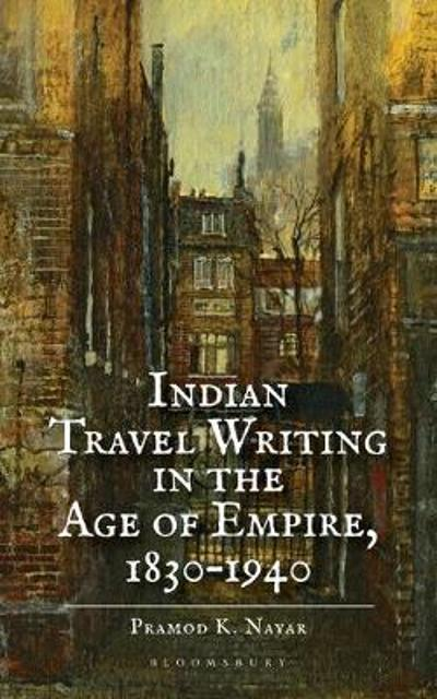Indian Travel Writing in the Age of Empire - Dr Pramod K. Nayar