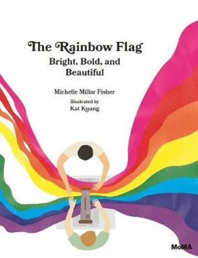 The Rainbow Flag - Michelle Millar Fisher