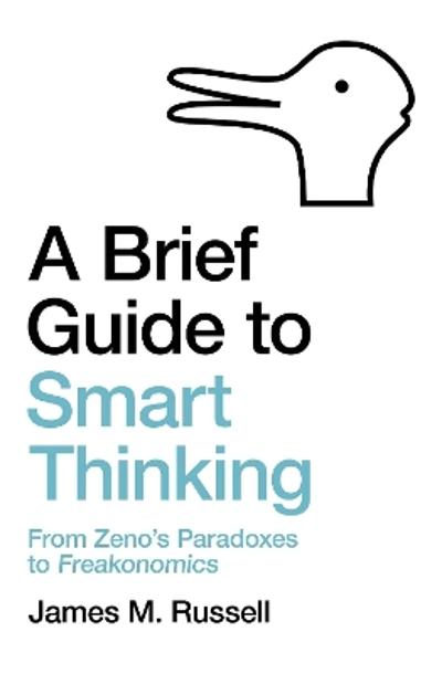 A Brief Guide to Smart Thinking - James M. Russell