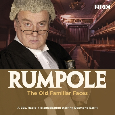 Rumpole and the Old Familiar Faces - John Mortimer