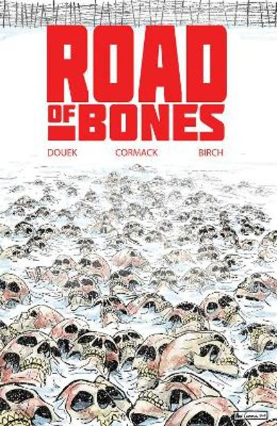 Road of Bones - Rich Douek