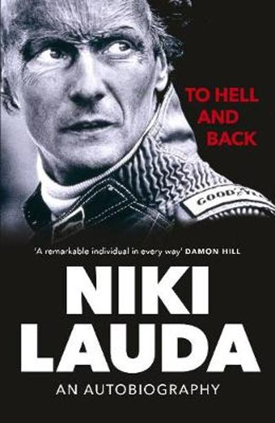 To Hell and Back - Niki Lauda