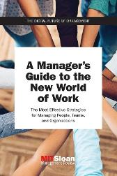 A Manager's Guide to the New World of Work - MIT Sloan Management Review