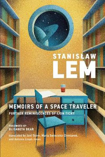 Memoirs of a Space Traveler - Stanislaw Lem