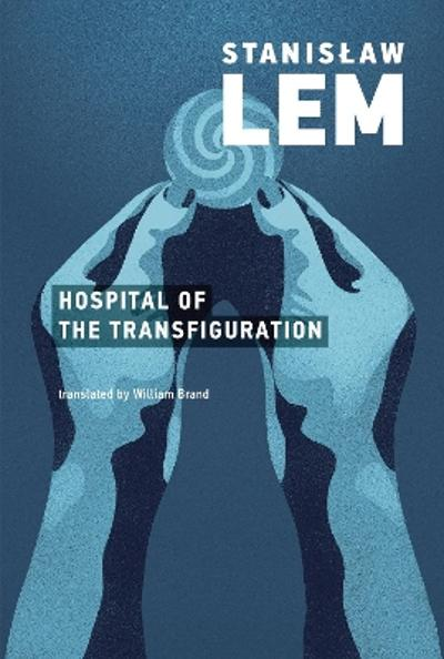The Hospital of the Transfiguration - Stanislaw Lem