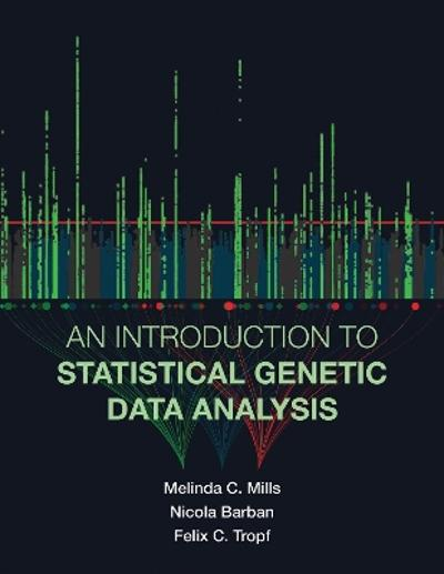 An Introduction to Statistical Genetic Data Analysis - Melinda C. Mills