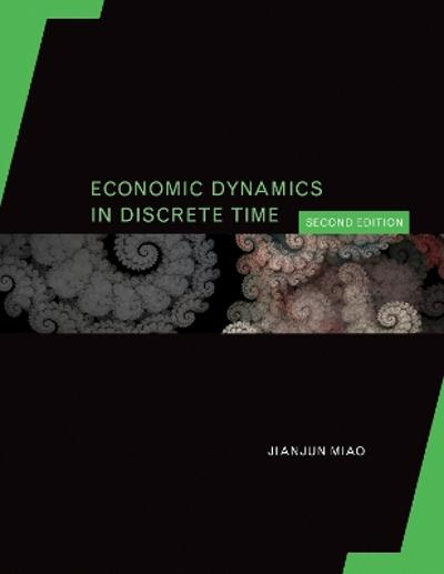 Economic Dynamics in Discrete Time - Jianjun Miao