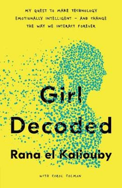 Girl Decoded - Rana el Kaliouby