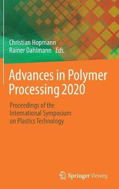 Advances in Polymer Processing 2020 - Christian Hopmann