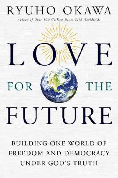 Love for the Future - Okawa Ryuho