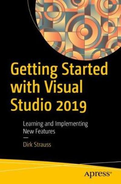 Getting Started with Visual Studio 2019 - Dirk Strauss