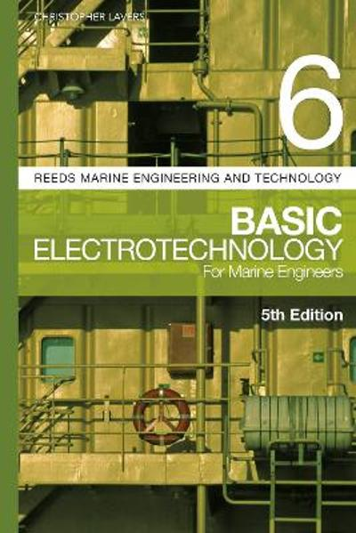 Reeds Vol 6: Basic Electrotechnology for Marine Engineers - Dr. Christopher Lavers