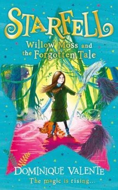 Starfell: Willow Moss and the Forgotten Tale - Dominique Valente