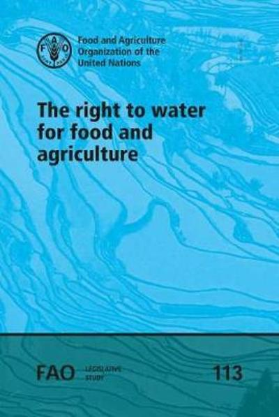 The right to water for food and agriculture - Food and Agriculture Organization