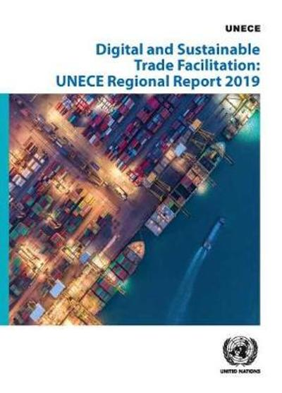 Digital and sustainable trade facilitation implementation in the UNECE region - United Nations: Economic Commission for Europe