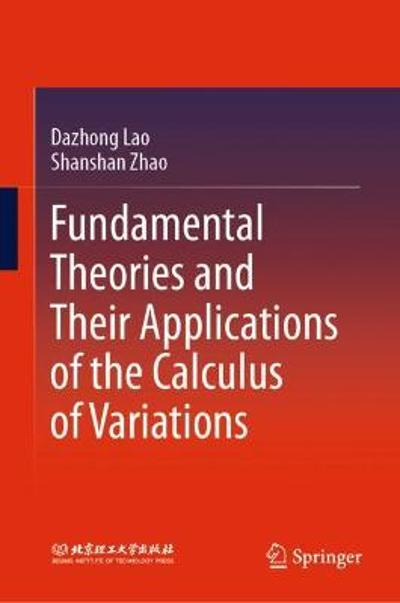 Fundamental Theories and Their Applications of the Calculus of Variations - Dazhong Lao
