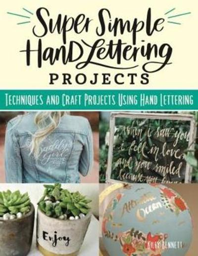 Super Simple Hand Lettering Projects - Kiley Bennett