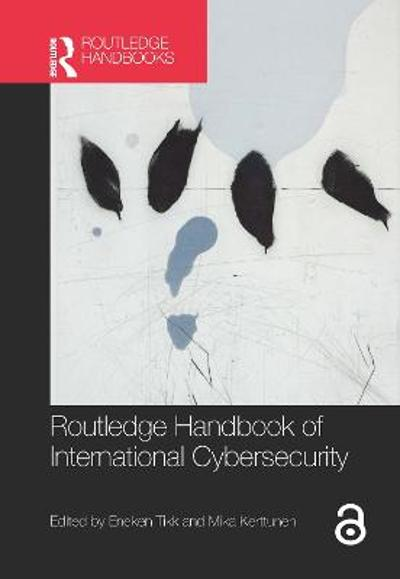 Routledge Handbook of International Cybersecurity - Eneken Tikk