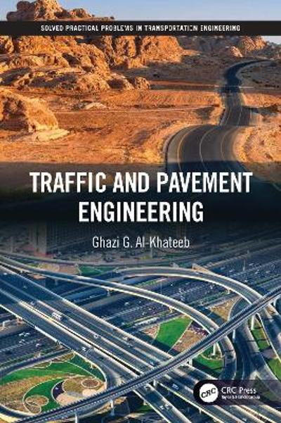 Traffic and Pavement Engineering - Ghazi G. Al-Khateeb