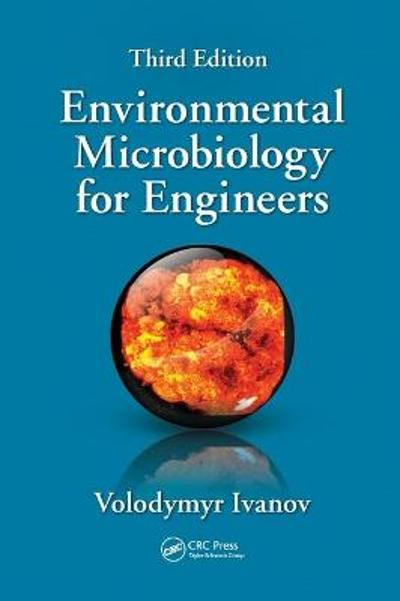 Environmental Microbiology for Engineers - Volodymyr Ivanov